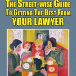 Streetwise guide to getting the best from your lawyer